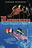 The Bilderbergers  -  Puppet-Masters of Power?: An Investigation into Claims of Conspiracy at the Heart of Politics, Bus