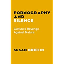 Pornography and Silence: Culture's Revenge Against Nature (English Edition)