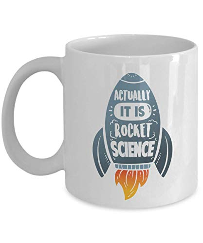 Actually, It Is Rocket Science Spacecraft Ship Print Coffee & Tea Gift Mug Cup, Ornament And Cool Gifts For A Rocketry Scientist, Technician, Rocketeer, Aerospace Engineer, Engineering & Astronaut (Intro Engineering)