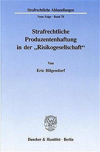 """Strafrechtliche Produzentenhaftung in der """"Risikogesellschaft"""". (Strafrechtliche Abhandlungen. Neue Folge)"""