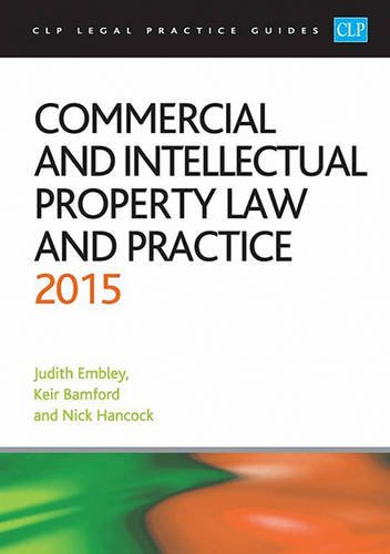 Commercial and Intellectual Property Law and Practice 2015 (CLP Legal Practice Guides)
