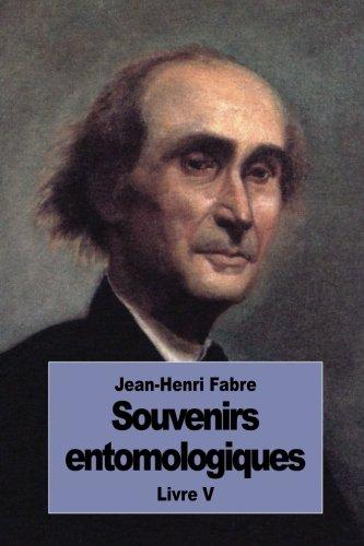 Souvenirs entomologiques: Livre V par Jean-Henri Fabre