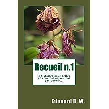 Recueil n.1: 3 histoires pour celles et ceux qui ne veulent pas dormir...
