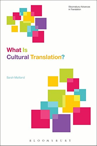 What is Cultural Translation? (Bloomsbury Advances in Translation) por Sarah Maitland