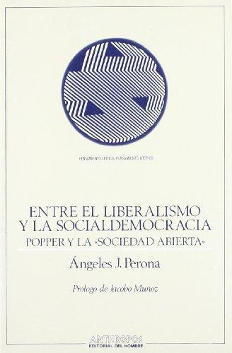 Entre El Liberalismo Y La Socialdemocracia. Popper Y La Sociedad Abierta