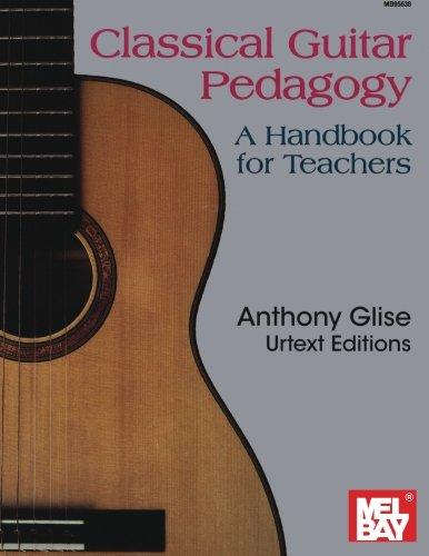 Mel Bay Presents Classical Guitar Pedagogy: A Handbook for Teachers