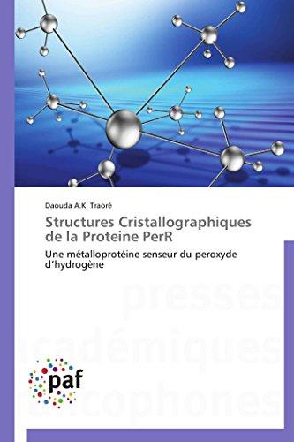 Structures cristallographiques de la proteine perr par Daouda A.K. Traoré
