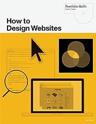 How to Design Websites (Portfolio Skills) by Alan Pipes (2011) Paperback