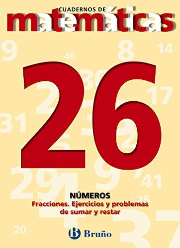 26. Fracciones. Ejercicios y problemas de sumar y restar (Castellano - Material Complementario - Cuadernos De Matemáticas) - 9788421642047