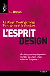 L'Esprit design: Le <i>design thinking</i> change l'entreprise et la stratégie