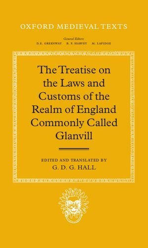 The Treatise on the Laws and Customs of the Realm of England Commonly Called Glanvill (Oxford Medieval Texts) by M. T. Clanchy (1994-02-17)