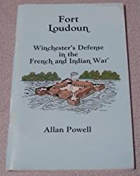 Fort Loudoun: Winchester's Defense in the French and Indian War