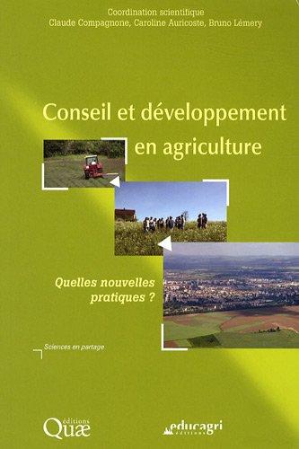 Conseil et développement en agriculture: Quelles nouvelles pratiques ?
