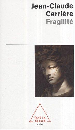 Fragilite por Jean-Claude Carriere
