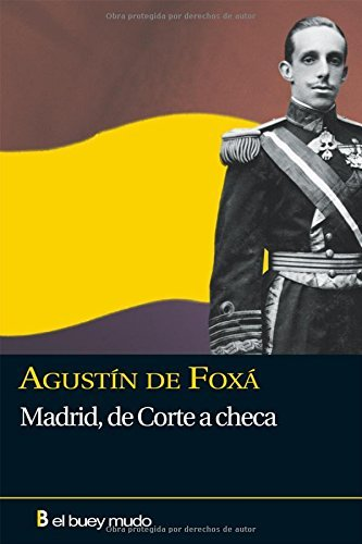 Madrid, de Corte a checa (Narrativa) por Agustín de Foxá y Torroba