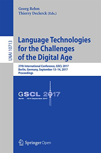 Language Technologies for the Challenges of the Digital Age: 27th International Conference, GSCL 2017, Berlin, Germany, September 13-14, 2017, Proceedings (Lecture Notes in Artificial Intelligence)