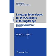Language Technologies for the Challenges of the Digital Age: 27th International Conference, GSCL 2017, Berlin, Germany, September 13-14, 2017, Proceedings ... in Artificial Intelligence Book 10713)