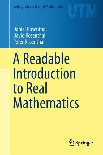 A Readable Introduction to Real Mathematics (Undergraduate Texts in Mathematics) by Daniel Rosenthal (2014-07-04)