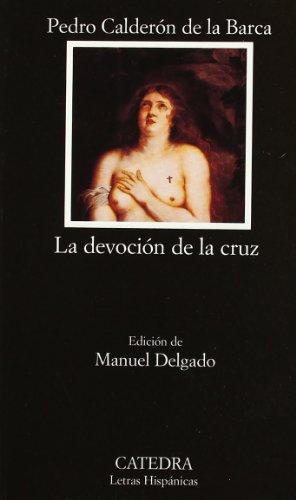 La devoción de la cruz: 489 (Letras Hispánicas) por Pedro Calderón de la Barca