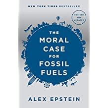 The Moral Case for Fossil Fuels, Revised Edition (English Edition)
