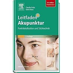 Leitfaden Akupunktur: Punktlokalisation und Stichtechnik