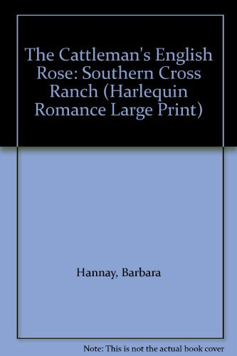 the-cattlemans-english-rose-southern-cross-ranch-harlequin-romance-large-print-by-barbara-hannay-200