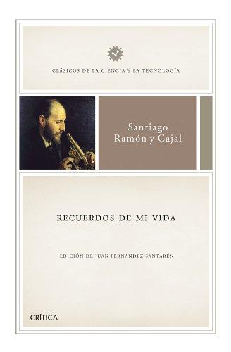Recuerdos de mi vida: Edición de Juan Fernández Santarén (Clasicos Ciencia Tecnologia)