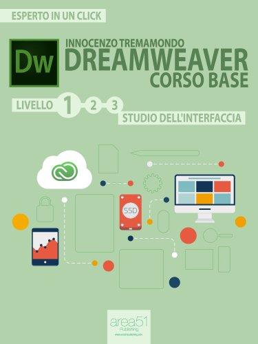 Dreamweaver. Corso base livello 1: Studio dell'interfaccia (Esperto in un click)