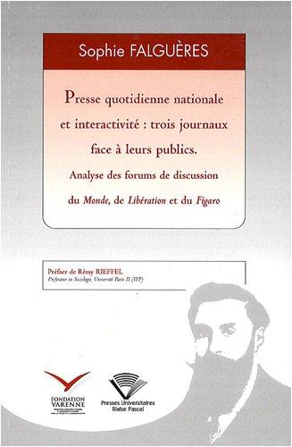 Presse quotidienne nationale et interactivité : trois journaux face à leurs publics : Analyse des forums de discussion du Monde, de Libération et du Figaro