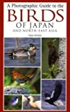 A Photographic Guide to the Birds of Japan and North-east Asia (Photographic Guide) (Helm Photographic Guides)