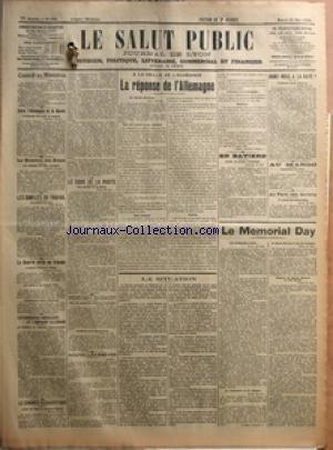 SALUT PUBLIC (LE) [No 150] du 30/05/1922 - CONSEIL DES MINISTRES - ENTRE L'ALLEMAGNE ET LA RUSSIE - L'EXTENSION DU TRAITE DE RAPALLO - LA QUESTION DES ZONES - LES RESULTATS DU VOTE POPULAIRE - LES CONFLITS DU TRAVAIL - LES MINEURS DU NORD - LA GUERRE CIVILE EN IRLANDE - L'ACCORD COLLINE-DE VALERA - LES MORTS ET LES BLESSES D'HIER - REPUBLICAINES CONTRE ULSTERIENS - LES BANQUIERS AMERICAINS ET L'EMPRUNT ALLEMAND - ME MAINTIEN DE L'ENTENTE FRANCO-ANGLAISE - LE CONGRES EUCHARISTIQUE - LETTRE DU PA