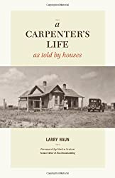 [ [ A CARPENTER'S LIFE AS TOLD BY HOUSES - IPS BY(HAUN, LARRY )](AUTHOR)[HARDCOVER]