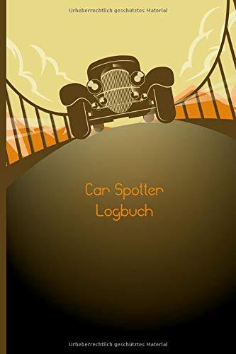 Car Spotter Logbuch: Zahlen & Fakten Journal als Sammelalbum - Guide für Automobile Fans zum Selbstausfüllen als Geschenk für Männer - Mitbringsel - ... - Weihnachtsgeschenk - Dankeschön