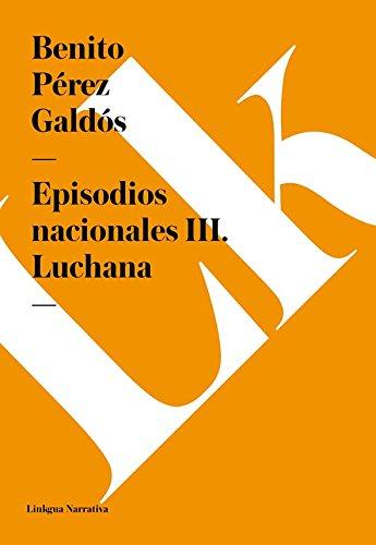 Episodios nacionales III. Luchana por Benito Pérez Galdós