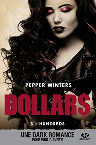 Dollars, T3 : Hundreds par Pepper Winters