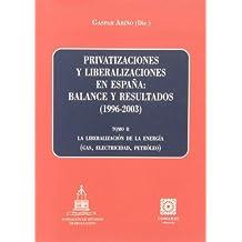 Privatizaciones y liberalizacionesen España balance y resultados 1996-2003 vol.2