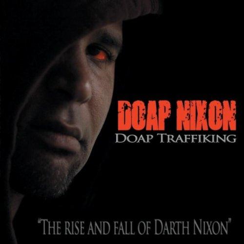 Doap Traffiking [Explicit] Nixon Audio