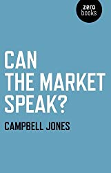Can The Market Speak? by Campbell Jones (2013-04-16)