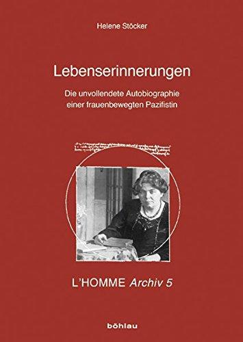 Lebenserinnerungen: die unvollendete Autobiographie einer frauenbewegten Pazifistin (L