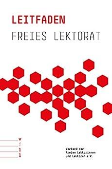 Leitfaden Freies Lektorat von [Autorenteam des Verbands der freien Lektorinnen und Lektoren (VFLL)]