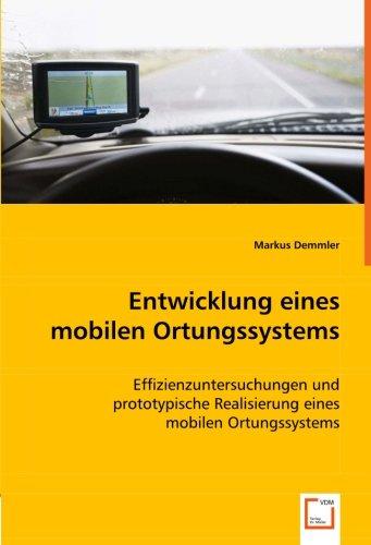 Entwicklung eines mobilen Ortungssystems: Effizienzuntersuchungen und prototypische Realisierung eines mobilen Ortungssystems