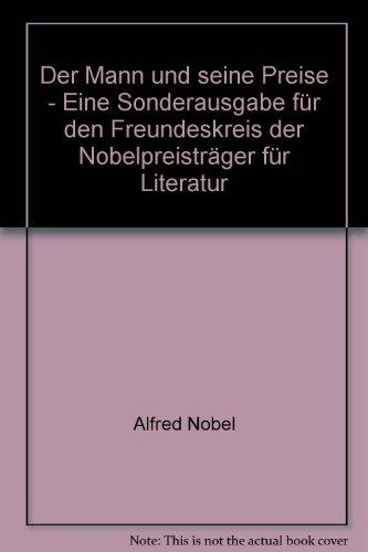 Der Mann und seine Preise - Eine Sonderausgabe für den Freundeskreis der Nobelpreisträger für Literatur - bk587