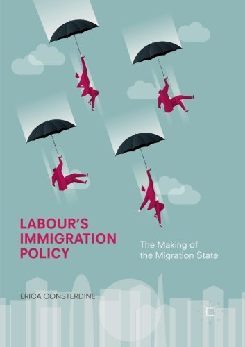 Labour's Immigration Policy: The Making of the Migration State