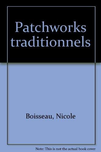 Patchworks traditionnels, volume 1