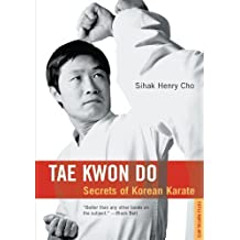 Tae Kwon Do: Secrets of Korean Karate by Cho, Sihak Henry (1992) Paperback