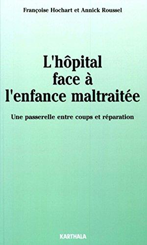 L'hôpital face à l'enfance maltraitée (Questions d'Enfance) (French Edition)