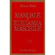 Amazon. It: manuale di eleganza maschile tatiana tolstoj.
