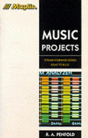 Music Projects: A Collection of Straightforward Design Ideas (Maplin) by R. A. Penfold (1995-05-04)