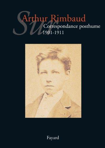 Sur Arthur Rimbaud : Correspondance posthume (1891-1900) par Jean-Jacques Lefrère, Collectif