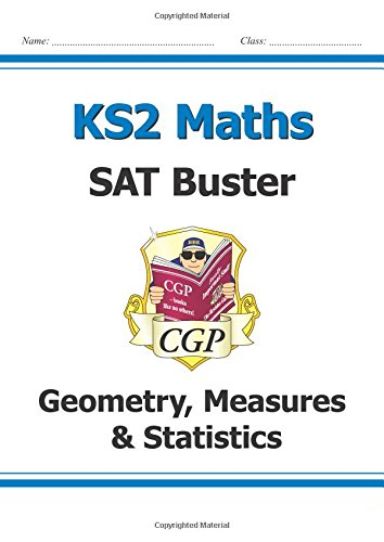 KS2 Maths SAT Buster: Geometry, Measures & Statistics (for the New Curriculum)